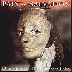 "Pain of Salvation ""One Hour by the Concrete Lake"""