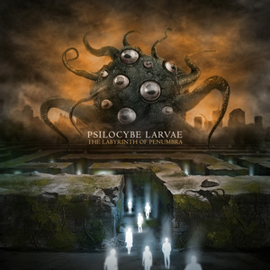 "Psilocybe Larvae ""The Labyrinth of Penumbra"""