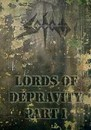 Lords of Depravity Pt. 1