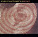 Transistor Transistor / Wolves