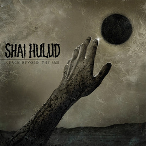"Shai Hulud ""Reach Beyond the Sun"""