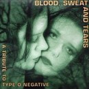 Blood, Sweat and Tears: A Tribute to Type O Negative