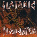 Slatanic Slaughter: A Tribute to Slayer (2CD Re-release)