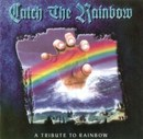 Catch the Rainbow - A Tribute to Rainbow