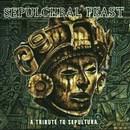 Sepulchral Feast - A Tribute to Sepultura