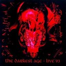The Darkest Age - Live 93