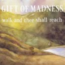Walk and Thee Shall Reach