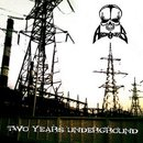Two Years Underground