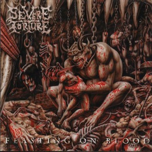 Severe Torture - Feasting On Blood 2000