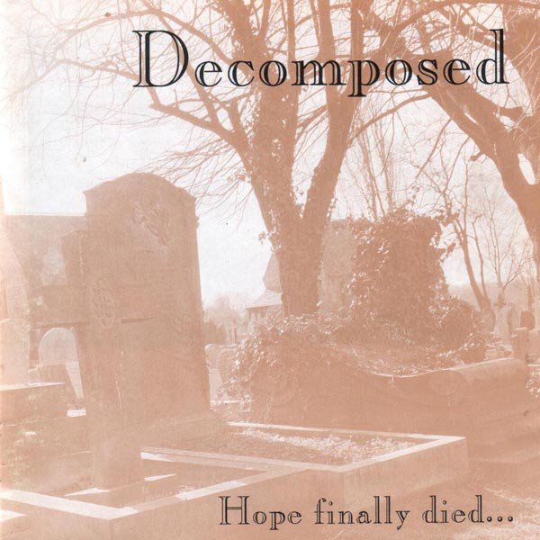 "Decomposed ""Hope Finally Died..."""
