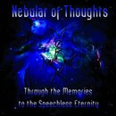 Nebular of Thoughts - Through Memories to the Speechless Eternity