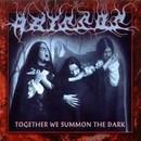 Together We Summon the Dark
