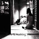 There Is Nothing, Yet...