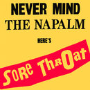 Never Mind the Napalm Here's Sore Throat