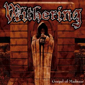 Withering - Gospel Of Madness (2004)
