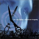 As I Lay Dying / American Tragedy
