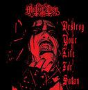 Destroy Your Life for Satan