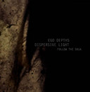 "Ego Depths / Dispersive Light ""Follow the Skua"""