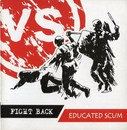 Fight Back Vs Educated Scum