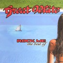 Rock Me: The Best of Great White
