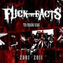 10 Fucking Years: 2001 - 2011