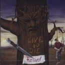 Live to Die - Relived