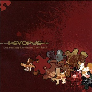 "Psyopus ""Our Puzzling Encounters Considered"""