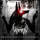 The Egyptian Book of the Dead Volume III
