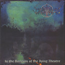 In the Horizons of the Dying Theatre