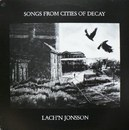 Songs from Cities of Decay