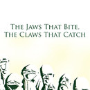 The Jaws That Bite, The Claws That Catch