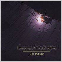 "Flowing Tears & Withered Flowers ""Joy Parade"""