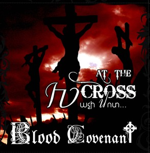 "Blood  Covenant ""At the Cross"""