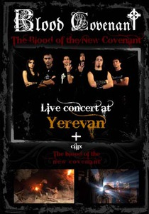 "Blood  Covenant ""Live at Yerevan / The Blood of the New Covenant"""