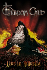 Freedom Call - 2011 - Live in Hellvetia