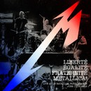Liberté, Egalité, Fraternité, Metallica! - Live At Le Bataclan. Paris, France - June 11th, 2003