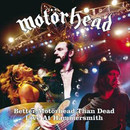 Better Motörhead than Dead: Live at Hammersmith
