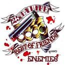 Best of Friends - Enemies