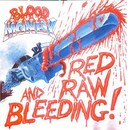 Red, Raw and Bleeding